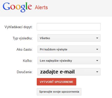 google alerts -prehľad o zmienkach o Vašej firme, produkte, o Vás