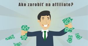 ako zarobiť pomocou affiliate