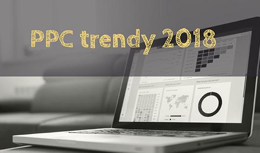 PPC trendy a novinky na rok 2018